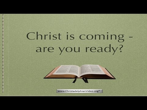 Christ is coming... are you ready?