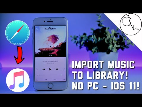 (iOS 11) Import Songs In Music App On iPhone Without PC: How To? (2018)