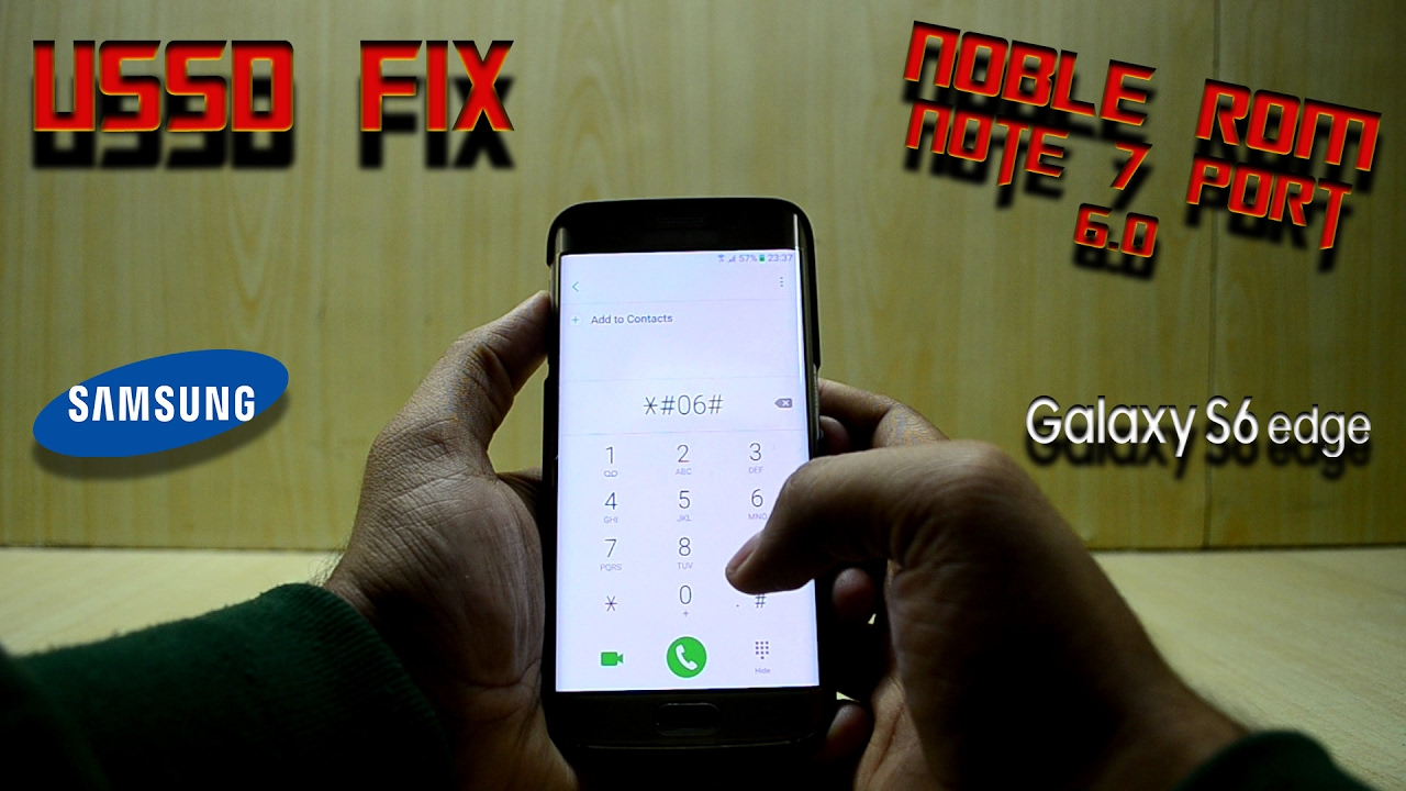 USSD Fix For the Noble ROM Note 7 Port 6 0 Galaxy S6 and S6 Edge