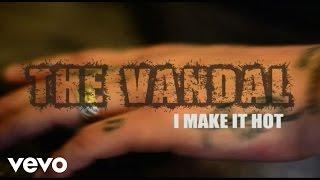The Vandal - I Make It Hot ft. Ebo