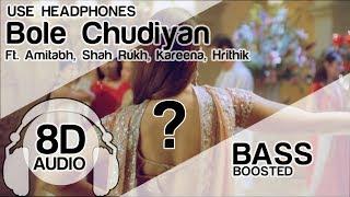 Gambar cover Bole Chudiyan 8D Audio Song 🎧 - K3G   Amitabh   Shah Rukh   Kareena   Hrithik   Bass Boosted