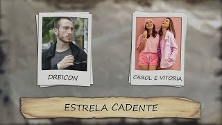 Baixar Dreicon - Estrela Cadente feat. Carol e Vitoria
