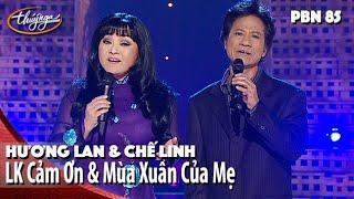 PBN 85 | Hương Lan & Chế Linh - LK Cảm Ơn & Mùa Xuân Của Mẹ