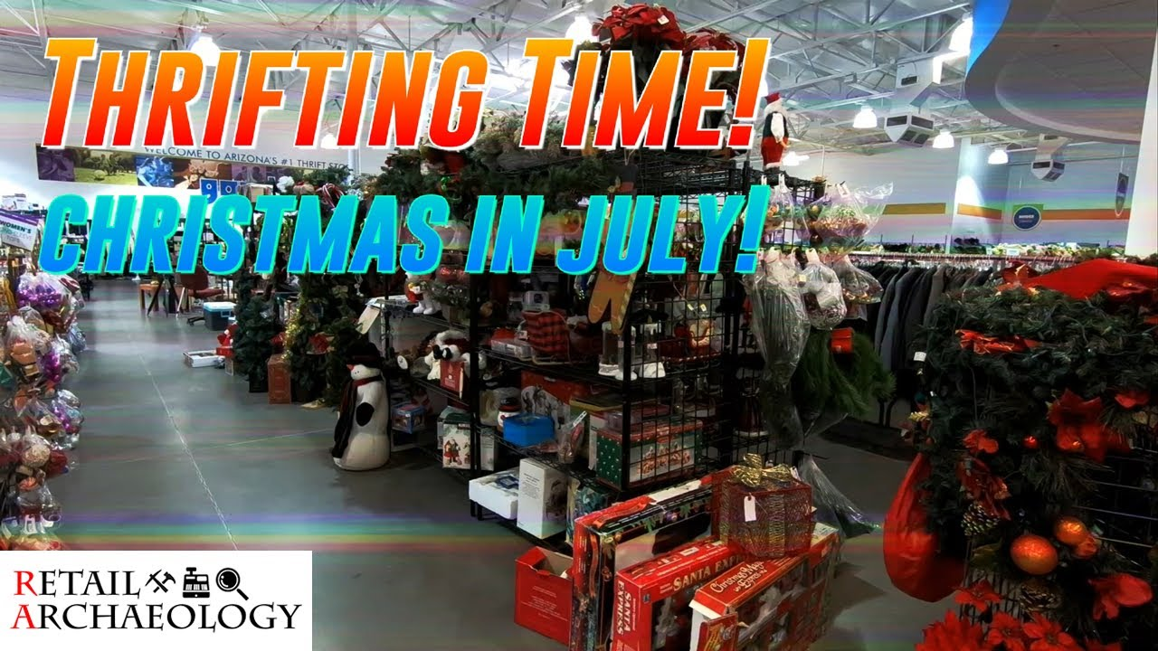 Thrifting Time! Ep. 11: Christmas In July!   Retail Archaeology