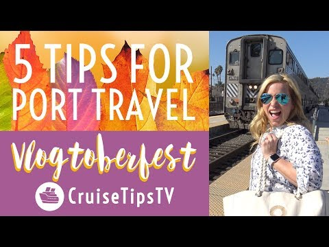 5 Tips For Traveling To Embarkation Port