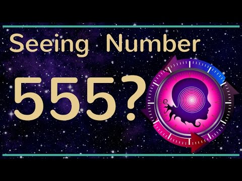 Numerology Number 555: Do You Keep Seeing 555?