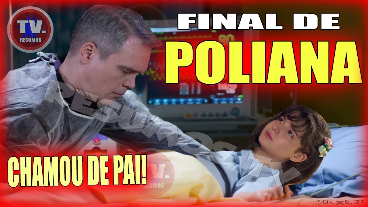 FINAL DE POLIANA - AS AVENTURAS DE POLIANA