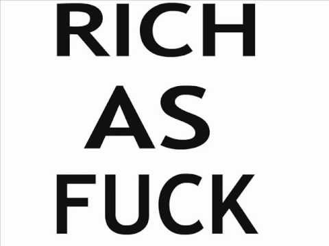 Rich As Fuck