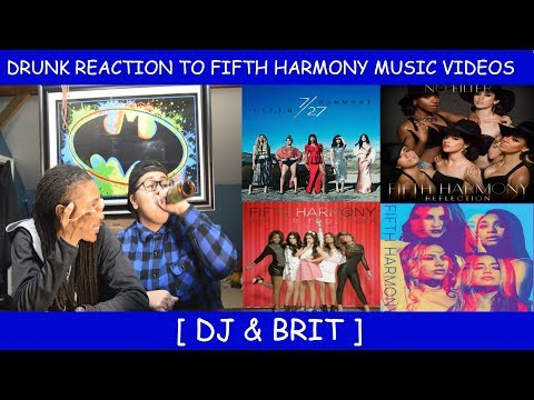 Drunk Reaction To Fifth Harmony  s ~ Dj & Brit