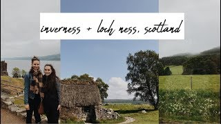VISITING INVERNESS LOCH NESS, SCOTLAND a vlog