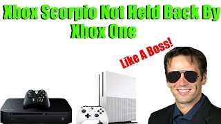 Xbox Boss Confirms Xbox Scorpio Games Won't Be Held Back By Xbox One Game Development!