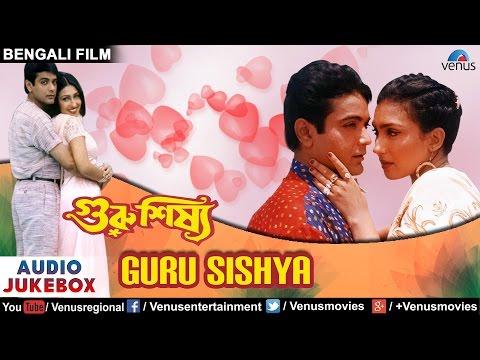 Guru Sishya - Best Bengali Songs JUKEBOX   Prosenjit Chatterjee, Rituparna Sengupta  