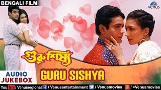 Guru Sishya - Best Bengali Songs JUKEBOX | Prosenjit Chatterjee, Rituparna Sengupta |