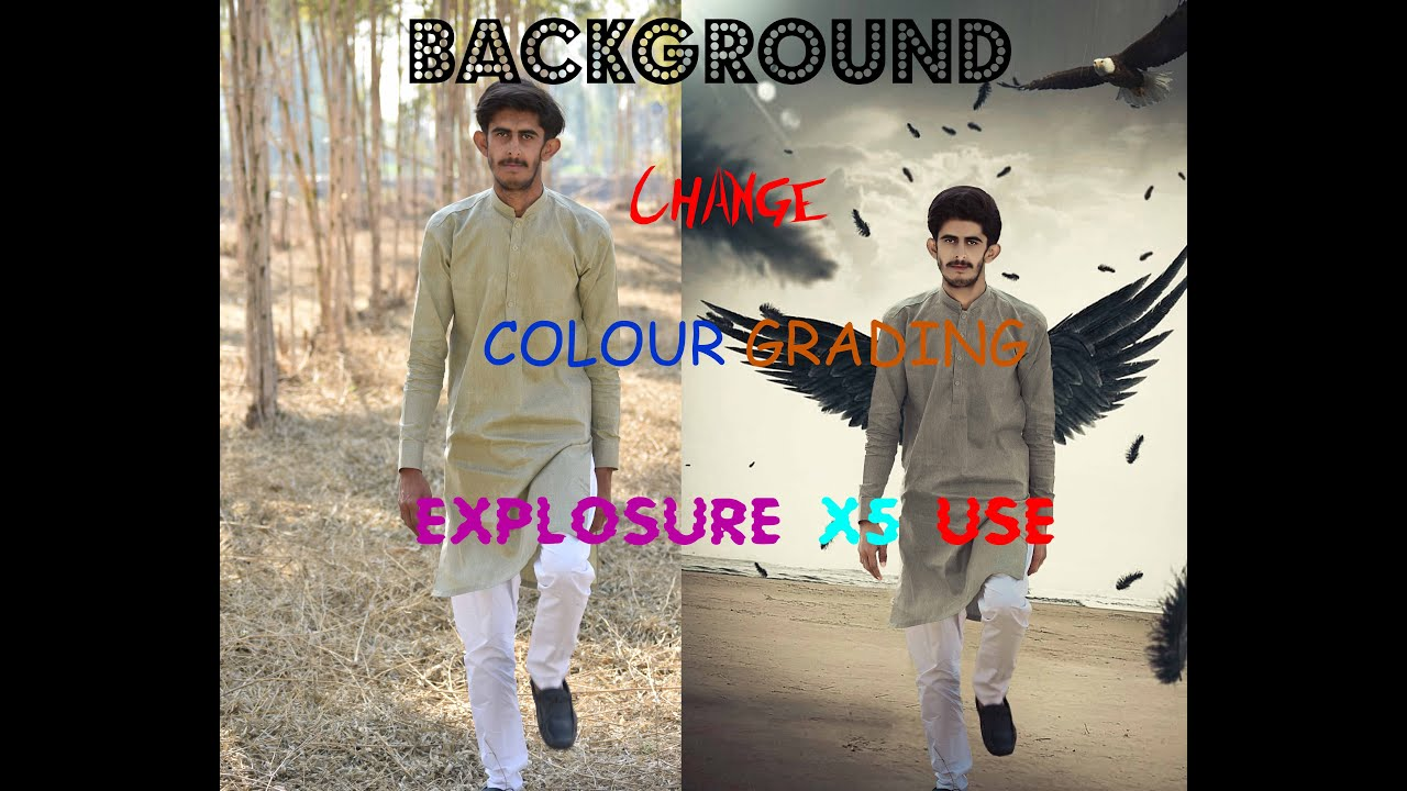 How To Change Background/Colour Grading/Explosure X5 USE In Photoshop