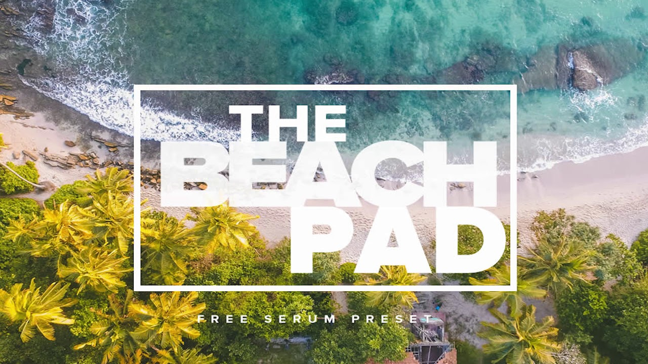 "Free Serum Preset | ""The Beach Pad"" 