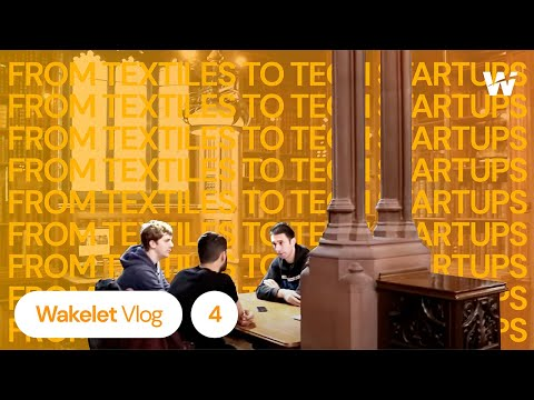 From Textiles to Tech Startups…   Wakelet Vlog 04