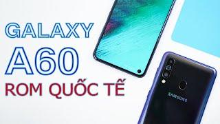 Trên tay Galaxy A60: Màn hình nốt ruồi, Snapdragon 675 giá 6 triệu