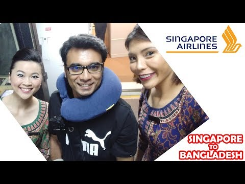 FLIGHT REVIEW: SINGAPORE AIRLINES, 👍EXCELLENT SERVICE, SINGAPORE TO BANGLADESH