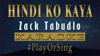 Hindi Ko Kaya - Zack Tabudlo (KARAOKE VERSION)