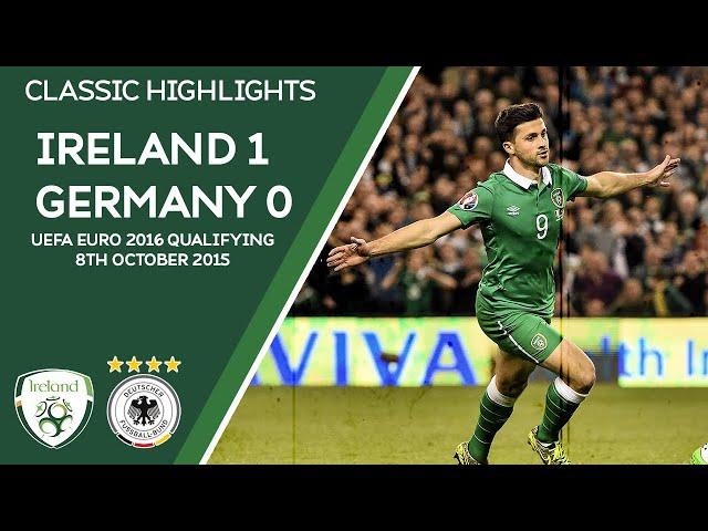 Classic Highlights Ireland 1 0 Germany Uefa Euro 2016 Qualifier Youtube