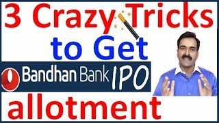 3 crazy tricks to get Bandhan bank IPO allotment. कैसे पाएं Bandhan Bank IPO मे allotment. ट्रिक्स