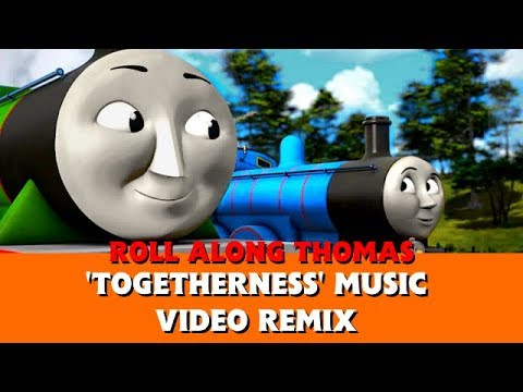 Roll Along's 'Togetherness' Music Video Remix - Thomas & Friends - Edward & Henry
