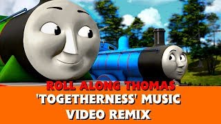 Roll Along's 'Togetherness' Music Video Remix - Edward & Henry - Thomas & Friends