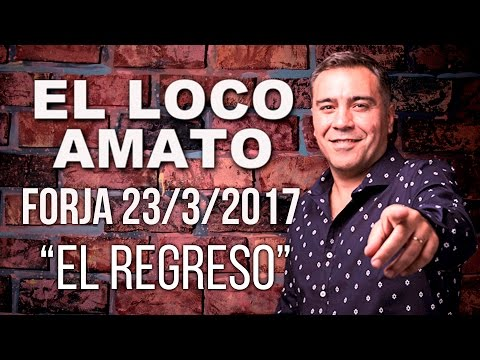 El Loco Amato - El Regreso (Forja 23/03 COMPLETO)