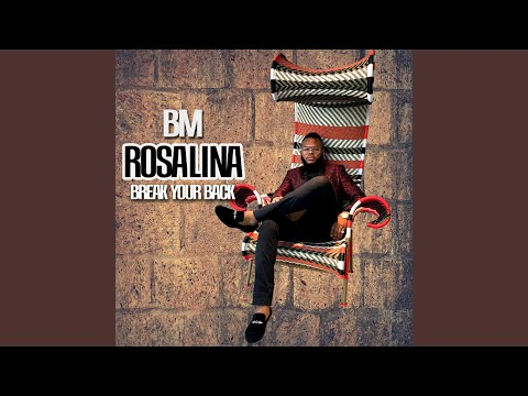 Rosalina (Break Your Back)