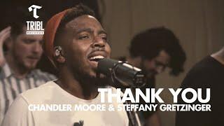 Thank You (feat. Steffany Gretzinger + Chandler Moore) - Maverick City | TRIBL