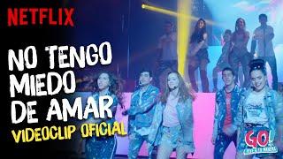 Download Go! Vive a tu manera - No Tengo Miedo De Amar videoclip oficial