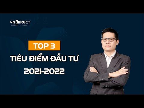 TOP 3 tiêu điểm đầu tư 2021-2022