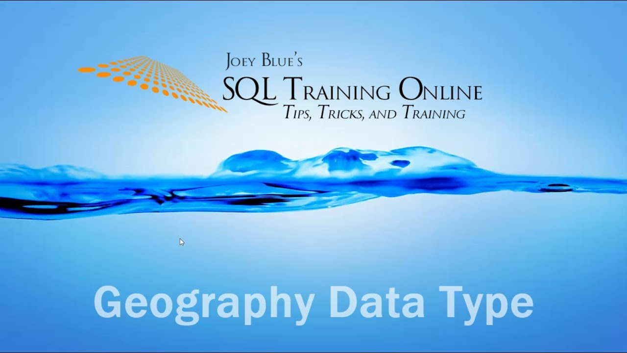 Latitude and Longitude with the Geography Data Type - SQL Training Online