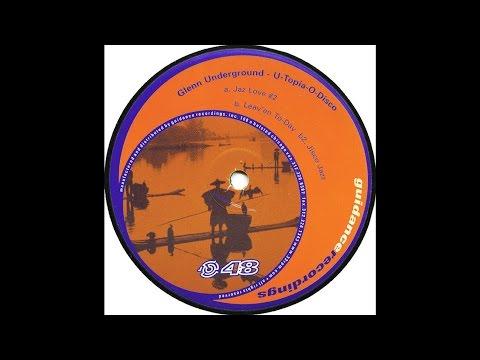 Glenn Underground - Jaz Love #2 (Original Mix)