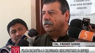 POLICÍA ENCUENTRA A 9 COLOMBIANOS INDOCUMENTADOS EN BERMEJO