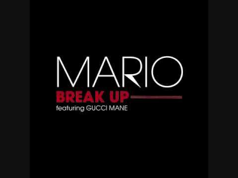 Mario - Break Up Ft. Gucci Mane And Sean Garrett