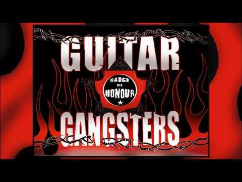 GUITAR GANGSTERS - Badge of Honour