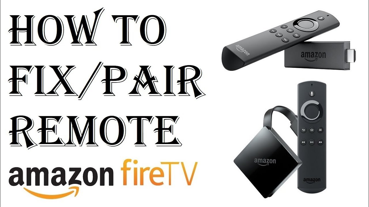 How to Fix Amazon Fire Stick Remote - How to Pair Amazon Fire TV Remote Fix  Issues Explained