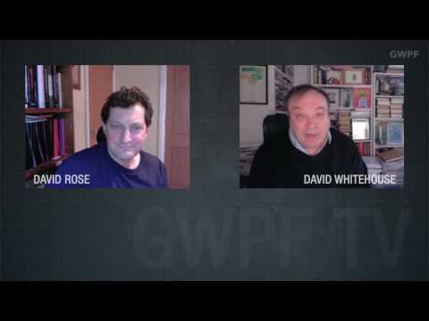 GWPF Conversation. David Rose & David Whitehouse