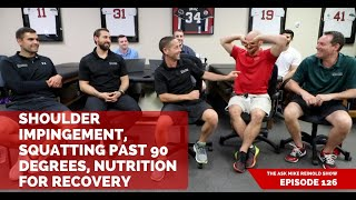 Shoulder Impingement, Squatting Past 90 Degrees, Nutrition for Recovery