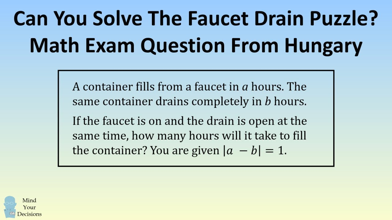 Hungary Math Exam Problem - The Faucet/Drain Puzzle
