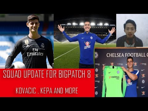FIFA 19 MODS FOR FIFA 18 -- UPDATE SQUAD BIGPATCH 8 -- KOVACIC,KEPA,COURTOIS, AND MORE