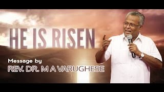 He Is Risen - Rev. Dr. M A Varughese