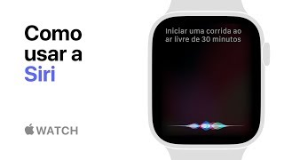 Apple Watch Series 4 — Como usar a Siri — Apple