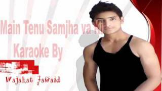 Instrumental Karaoke Mein Tenu Samjhawan Ki By Wajahat Jawaid