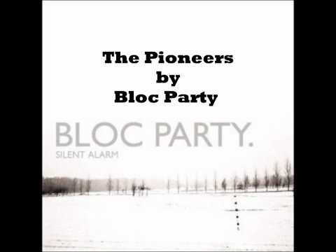Bloc Party - The Pioneers