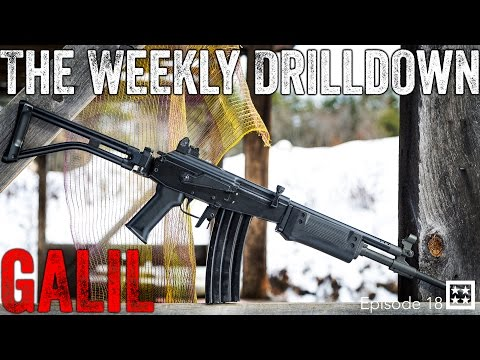 Loser Shoots the Galil!! The Weekly Drilldown Ep 18