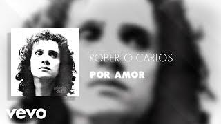 Roberto carlos por amor