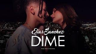 Dime - Elias Sanchez  (Video Oficial)