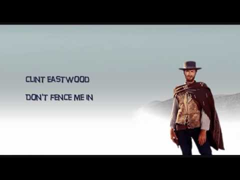 Clint Eastwood - Don't Fence Me In